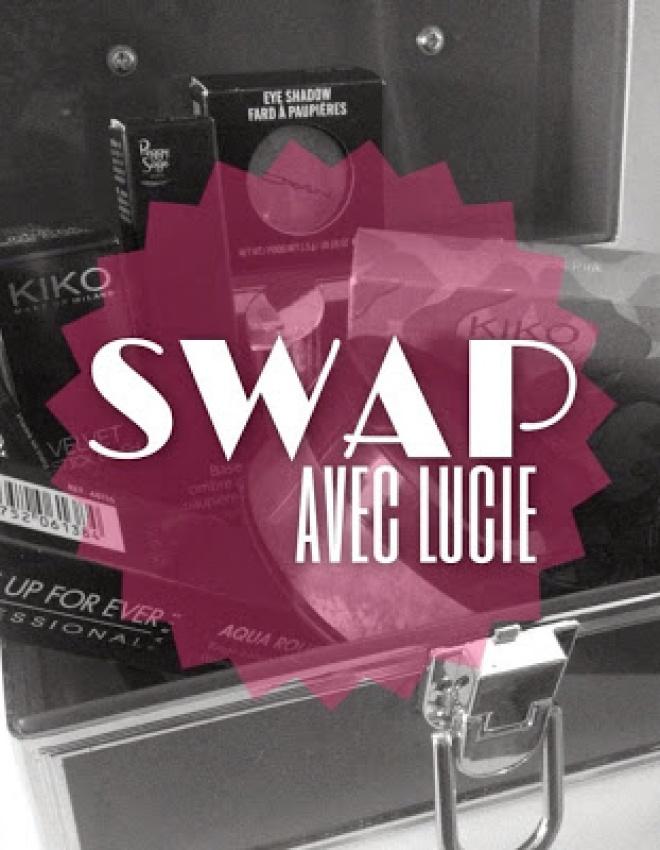 SWAP entre copines (avec Lucie) !