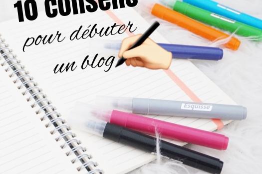 Créer un blog : Mes 10 conseils pour bien débuter