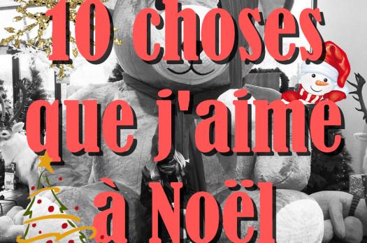 10 choses que j'aime le plus faire en période de Noël