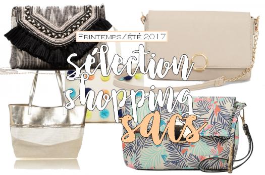 Sélection shopping : Sacs pour le printemps/été 2017