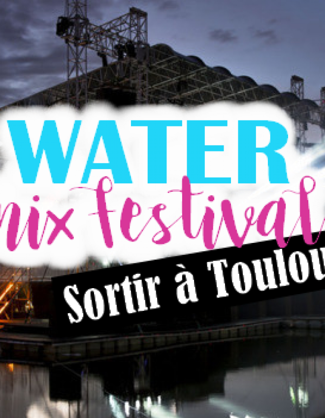 À ne pas rater : le Water Mix Festival à  (23/24/25 Juin 2017)