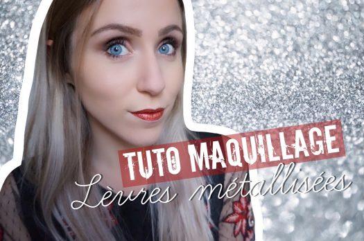 TUTORIEL MAQUILLAGE : Des lèvres métallisées pour Noël
