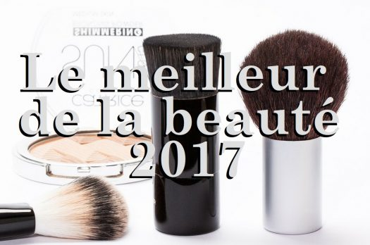 BEST OF BEAUTY : Meilleurs produits maquillage de 2017